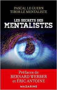 Les secrets des mentalistes de Pascal Le Guern et Tibor le mentaliste
