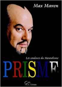 Prisme, Les couleurs du mentalisme de Max Maven